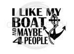 I Like My Boat and Maybe 4 People Boating Designs