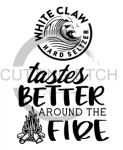 White Claw Tastes Better Around the Campfire Camping Designs