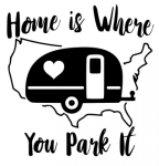 Home is Where You Park It Camping Designs