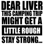 Dear Liver Camping Camping Designs