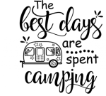 The Best Days are Spent Camping Camping Designs