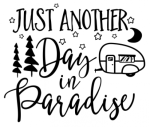 Just Another Day in Paradise - Camping Camping Designs