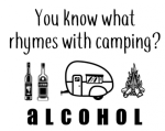 You Know What Rhymes with Camping - Alcohol Camping Designs