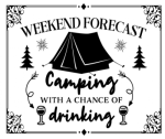 Weekend Forecast - Wine Camping Designs