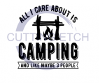 All I Care About is Camping and Like 3 People Camping Designs