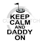 Keep Calm and Daddy On - Golf Pin and Hole Dad Designs