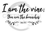 I am the Vine Faith Designs