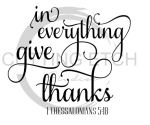 In Everything Give Thanks Faith Designs