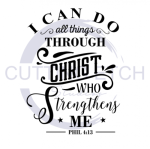 I Can Do All Things Through Christ Who Strengthens Me 2 Faith Designs
