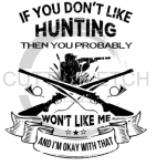 If You Don't Like Hunting Fishing and Hunting Designs