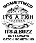 Sometimes It's a Fish Fishing and Hunting Designs