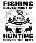 Fishing Solves Most of My Problems Fishing and Hunting Designs
