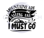 The Mountains are Calling and I Must Go Fishing and Hunting Designs