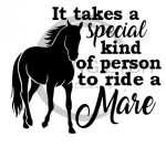 It Takes a Special Kind of Person to Ride a Mare Horse Designs