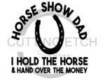 Horse Show Dad Money Horse Designs