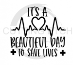 It's a Beautiful Day to Save Lives Medical Designs