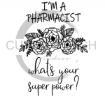 I'm a Pharmacist What's Your Super Power? Medical Designs