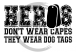 Heroes Don't Wear Capes Military Designs