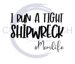 I run a Tight Shipwreck #Momlife Mom Designs