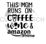 This Mom Runs on Coffee Wine Amazon  Mom Designs