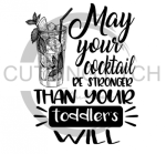 May Your Cocktail be Stronger TODDLER Mom Designs