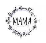 Mama - Often Stressed A Bit of a Mess Totally Blessed Mom Designs