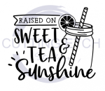 Raised on Sweet Tea and Sunshine Quote Designs