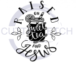 Raised on Sweet Tea and Jesus Quote Designs