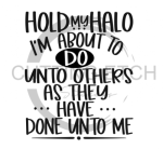 Hold My Halo Quote Designs