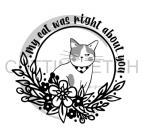 My Cat Was Right About You Quote Designs