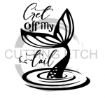 Get Off My Tail Quote Designs