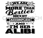 We Are More Than Besties Quote Designs