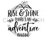 Rise and Shine There's an Adventure Waiting Quote Designs