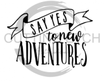 Say Yes to New Adventures Quote Designs
