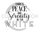 There is Peace and Serenity in the White Quote Designs