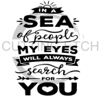 In a Sea of People My Eyes Quote Designs