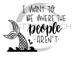 I Want to be Where the People Aren't Quote Designs