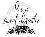 I'm a Sweet Disaster Quote Designs