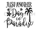 Just Another Day in Paradise Quote Designs