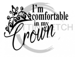 I'm Comfortable in My Crown Quote Designs