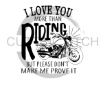 I Love You More Than Riding MOTORCYCLE Quote Designs