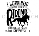 I Love You More Than Riding HORSE Quote Designs