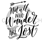 Not All Who Wander are Lost 1 Quote Designs