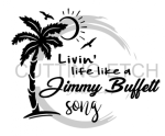 Livin Life Like a Jimmy Buffett Song Quote Designs