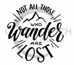 Not All Who Wander are Lost 2 Quote Designs