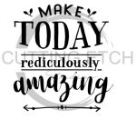 Make Today Ridiculously Amazing Quote Designs