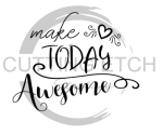 Make Today Awesome Quote Designs
