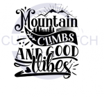 Mountain Climbs and Good Vibes Quote Designs