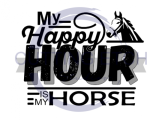 My Happy Hour is My Horse Quote Designs