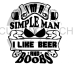 I am a Simple Man Boobs and Beer Sassy  Designs